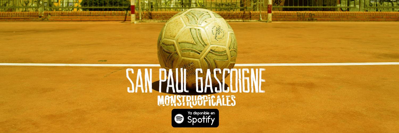 Monstruopicales - San Paul Gascoigne