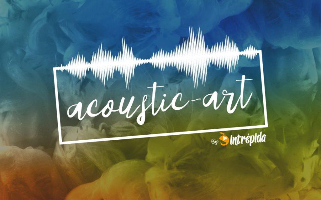 Acoustic-Art: Intrépida y los conciertos íntimos