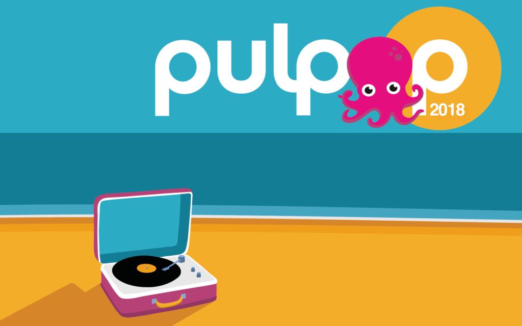 Pulpop 2018: guía para no perderte nada