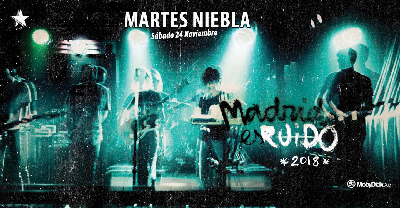 Madrid es Ruido - Martes Niebla