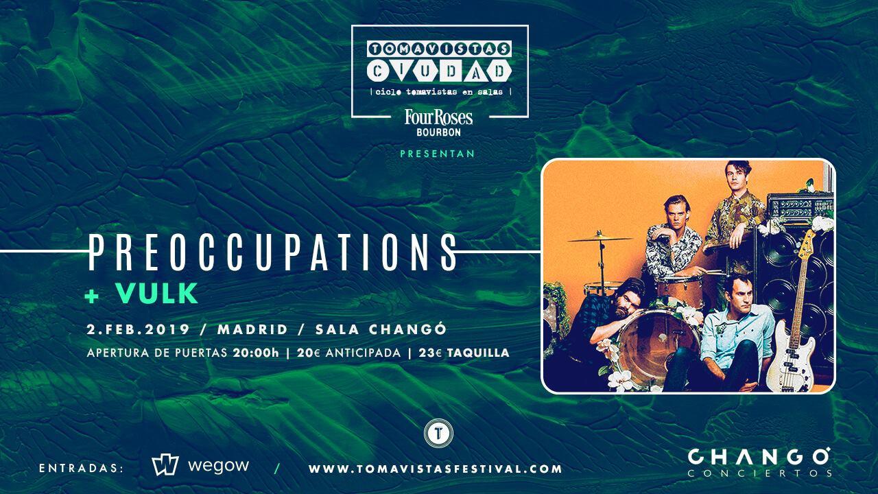 Tomavistas Ciudad: Preoccupations + Vulk