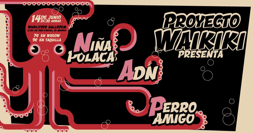 Proyecto Waikiki: Niña Polaca + Perro Amigo + ADN