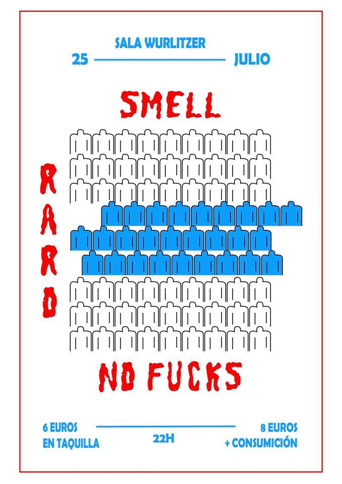 No Fucks + Raro + Smell