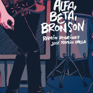 Ramón Rodriguez y José Ramón Grela - Alfa, Beta Bronson