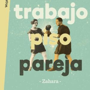 Zahara - Trabajo, piso, pareja